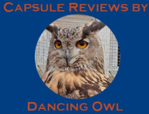 Capsule Reviews by Dancing Owl, AKA Chas. Fredricks