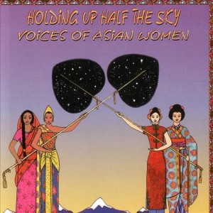Holding+Up+Half+The+Sky++Voices+Of+Asian+Women