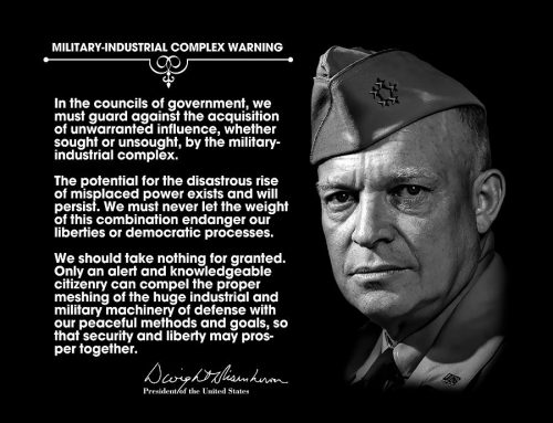 Eisenhower's Warning on Military-Industrial Complex More Apt than Ever